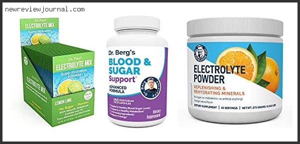 Guide For Dr Berg Electrolytes Reviews With Products List