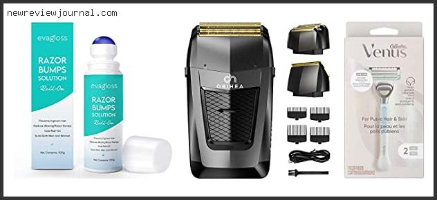 Best Shaver For Ingrown Hairs