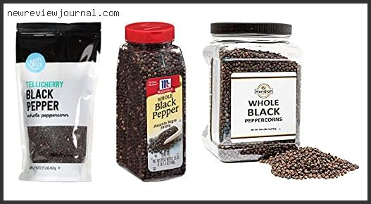Top 10 Best Whole Peppercorns Reviews With Scores