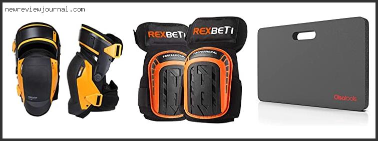 Buying Guide For Best Knee Pads For Plumbers – Available On Market
