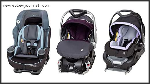 10 Best Baby Trend Car Seat Reviews In [2021]