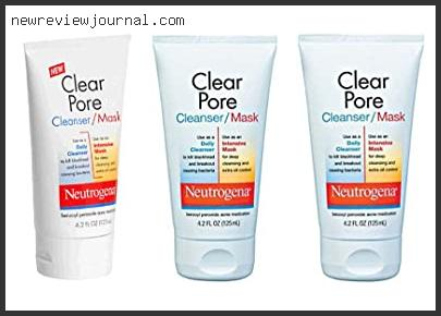 Guide For Neutrogena Clear Pore Cleanser Mask Reviews Based On Scores