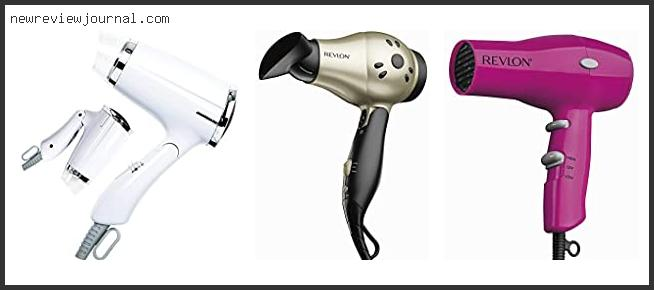 Buying Guide For Best Travel Size Hair Dryers In [2021]