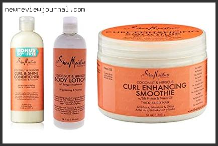 Top Best Shea Moisture Coconut And Hibiscus Reviews With Expert Recommendation