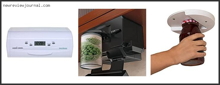 Best Deals For Under Cabinet Mounted Can Opener Reviews With Scores