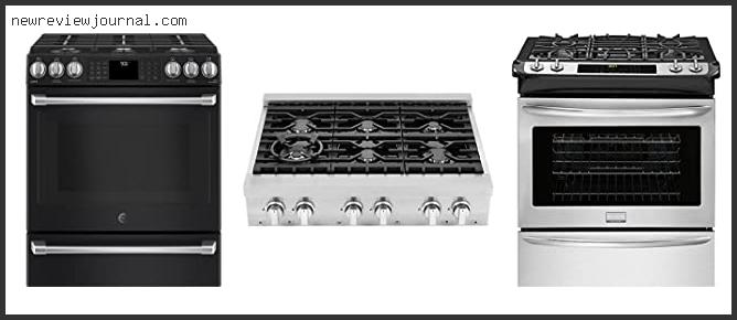 Guide For Slide In Gas Ranges Reviews Based On Scores