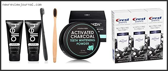 Buying Guide For Best Charcoal Toothpaste For Whitening Based On Customer Ratings