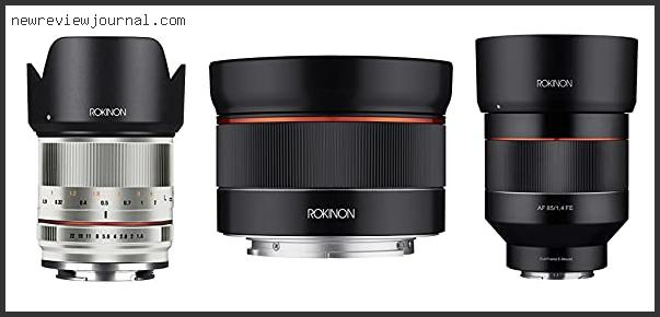Top 10 Rokinon 21mm F 1.4 Review With Scores