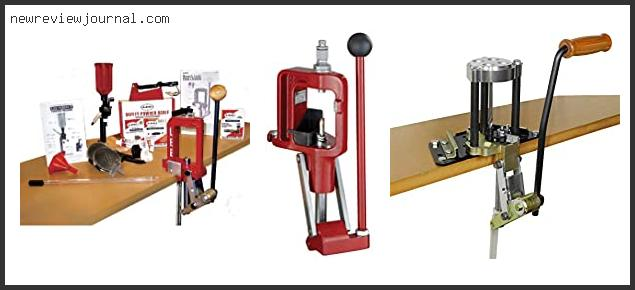 Top 10 Best Single Stage Reloading Press Based On User Rating