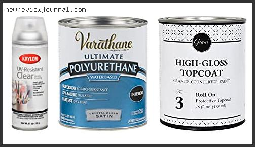 Best Water Based Polyurethane For Countertops