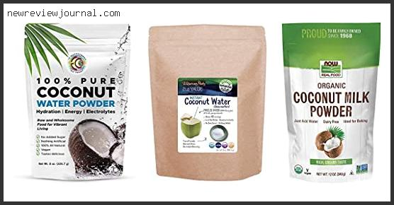Buying Guide For Best Organic Coconut Water Powder Reviews With Products List