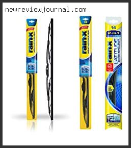 Top 10 Rain X Hybrid Wiper Blades Review Based On Customer Ratings