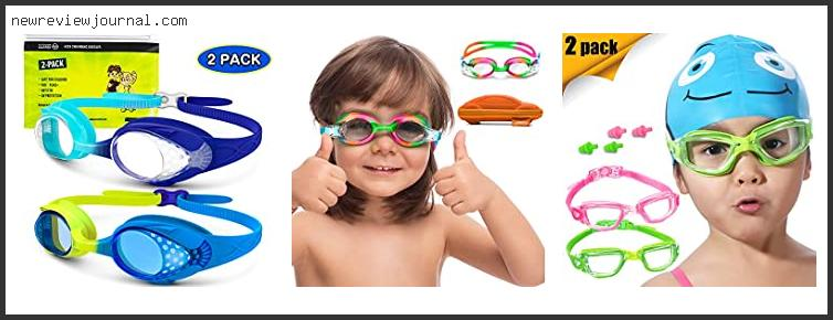 Top 10 Best Swim Goggles For 4 Year Old Reviews For You