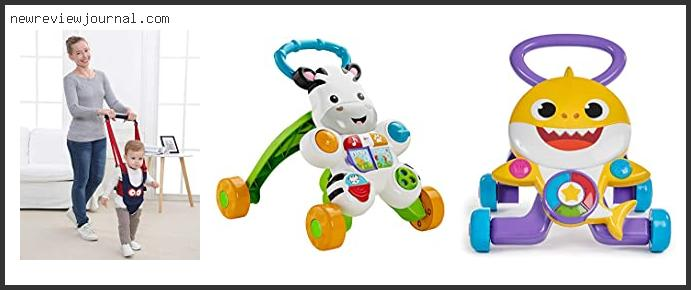 Deals For Best Toys To Help Baby Walk Reviews With Scores