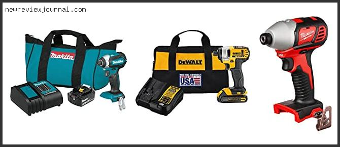 Buying Guide For Best 1/4 Impact Driver Reviews With Products List