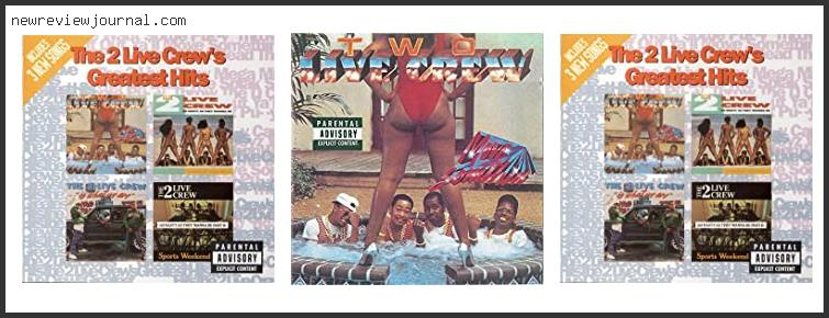 Buying Guide For Best 2 Live Crew Songs – To Buy Online