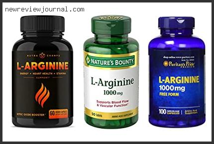 Buying Guide For L Arginine Best Brand Reviews With Scores